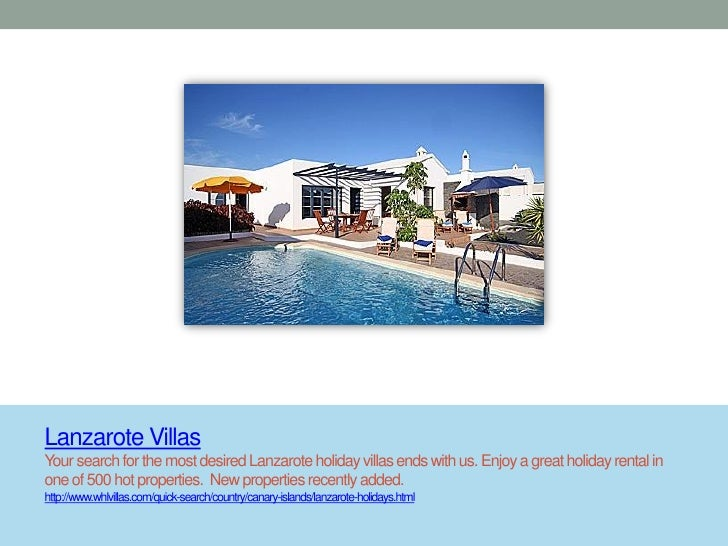 Lanzarote VillasYour search for the most desired Lanzarote holiday villas ends with us. Enjoy a great holiday rental inone...