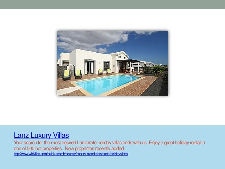Lanz Luxury VillasYour search for the most desired Lanzarote holiday villas ends with us. Enjoy a great holiday rental ino...