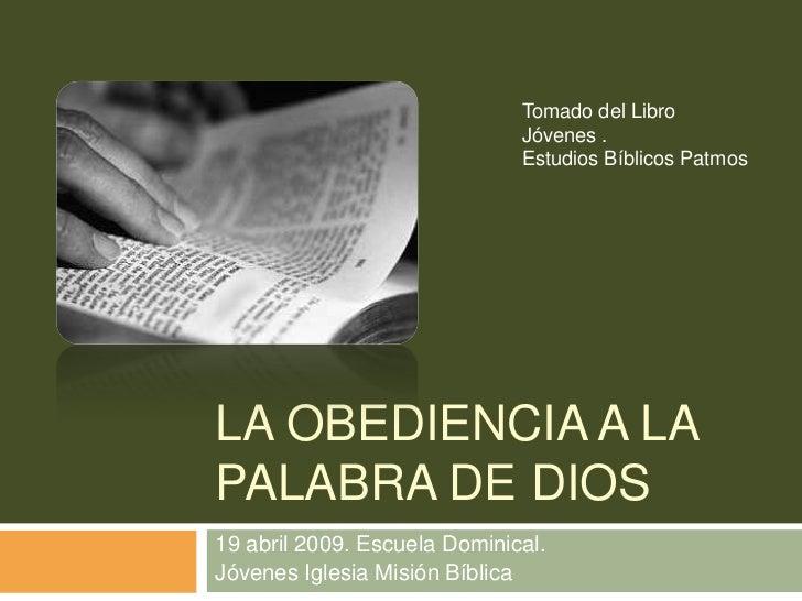 Tomado del Libro                               Jóvenes .                               Estudios Bíblicos Patmos     LA OBE...