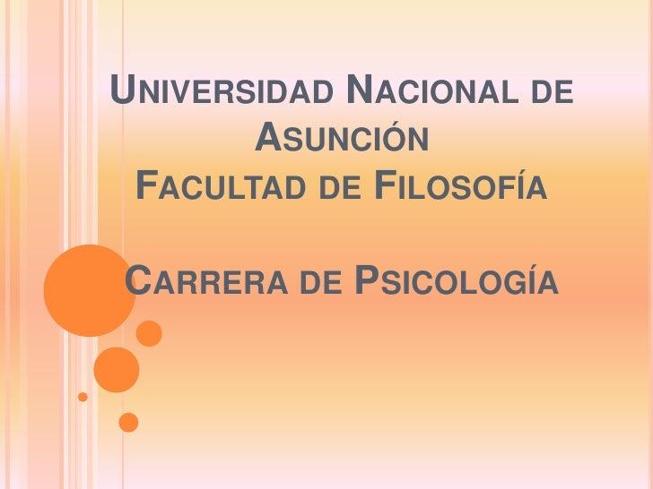 Universidad Nacional de AsunciónFacultad de FilosofíaCarrera de Psicología<br />