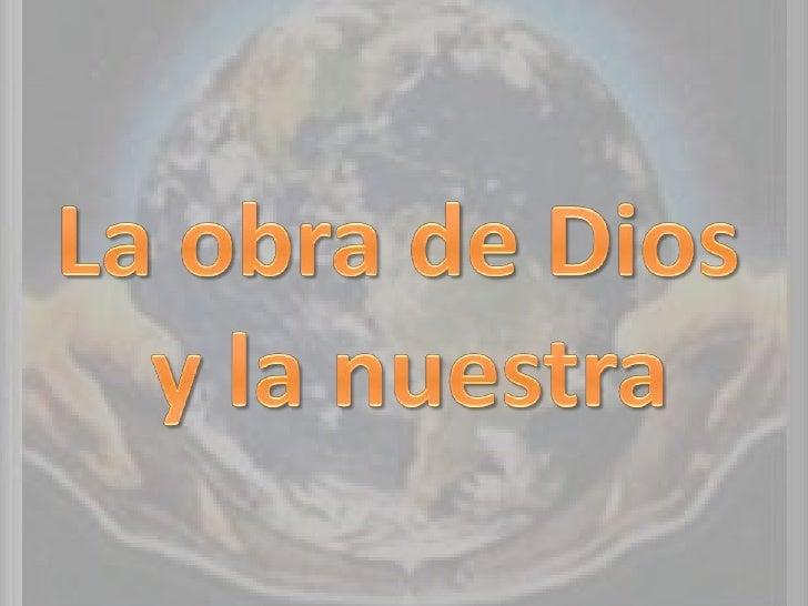 La obra de Dios <br />y la nuestra<br />
