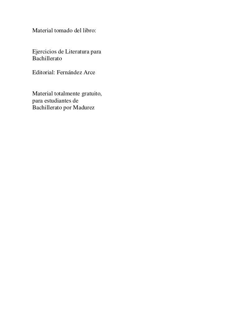 Material tomado del libro:Ejercicios de Literatura paraBachilleratoEditorial: Fernández ArceMaterial totalmente gratuito,p...