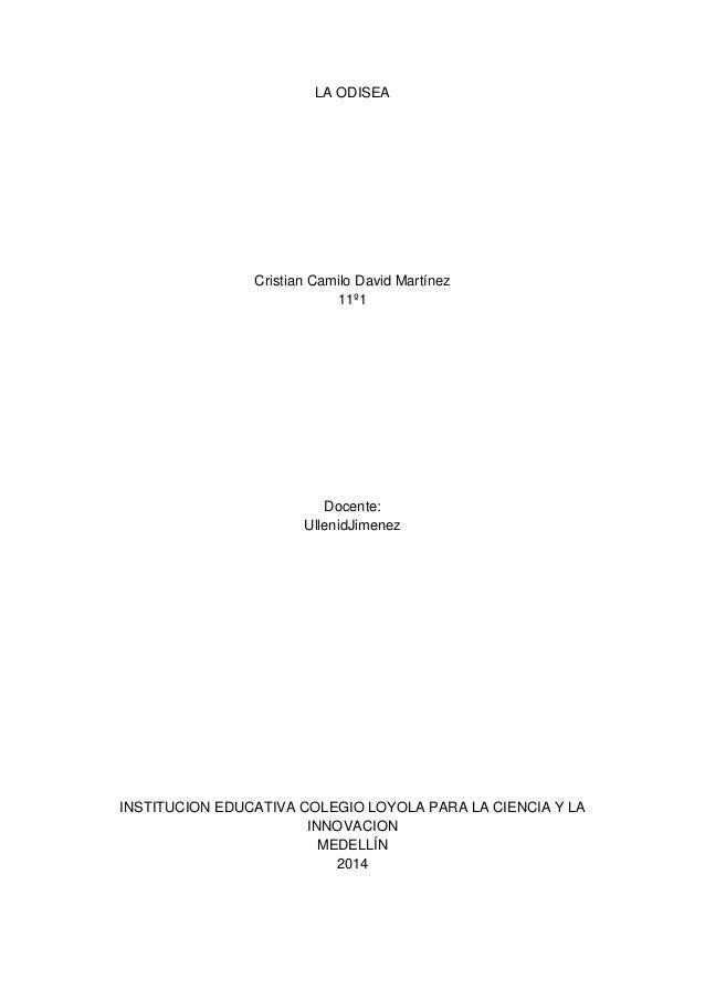 LA ODISEA Cristian Camilo David Martínez 11º1 Docente: UllenidJimenez INSTITUCION EDUCATIVA COLEGIO LOYOLA PARA LA CIENCIA...