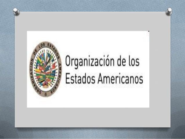 ORIGENLa Organización de los Estados Americanos es el                       organismo regional más antiguo del mundo, cu...