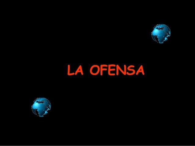 LA OFENSA