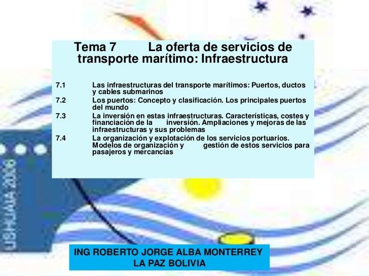 Tema 7La oferta de servicios de transporte marítimo: Infraestructura<br />7.1Las infraestructuras del transporte marítim...