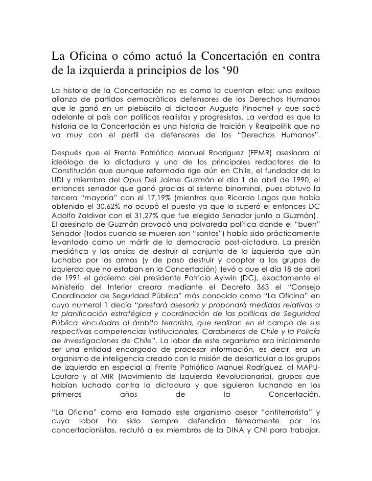 La Oficina o cómo actuó la Concertación en contrade la izquierda a principios de los '90La historia de la Concertación no ...