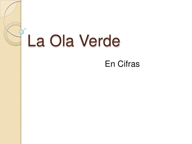 La Ola Verde<br />En Cifras<br />