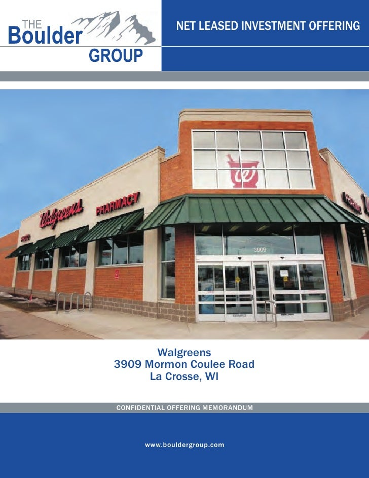 NET LEASED INVESTMENT OFFERING       Walgreens3909 Mormon Coulee Road      La Crosse, WICONFIDENTIAL OFFERING MEMORANDUM  ...