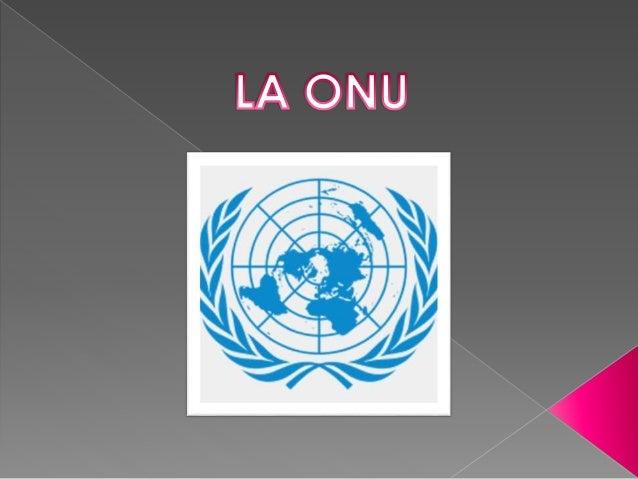 La Organización de las Naciones Unidas (ONU) es una organización internacional formada por 192 países independientes. Esto...