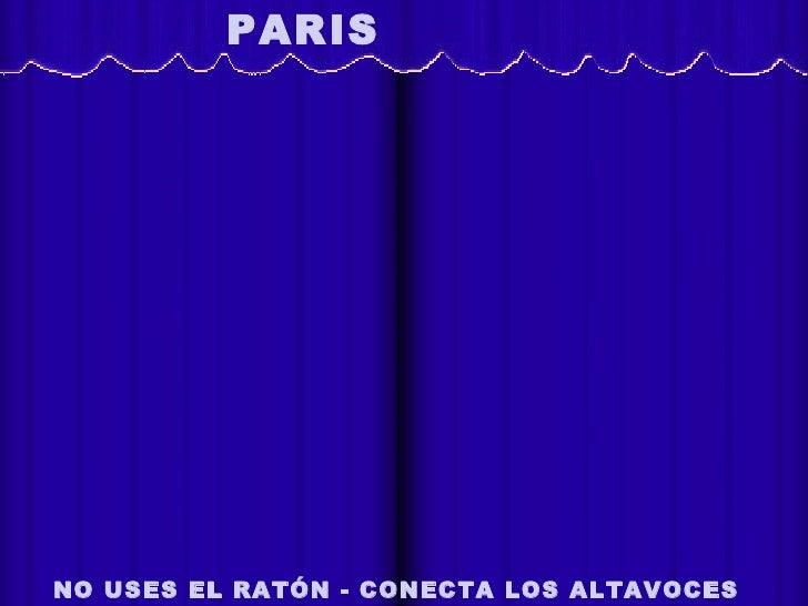 PARIS              L acopade lavidaNO USES EL RATÓN - CONECTA LOS ALTAVOCES