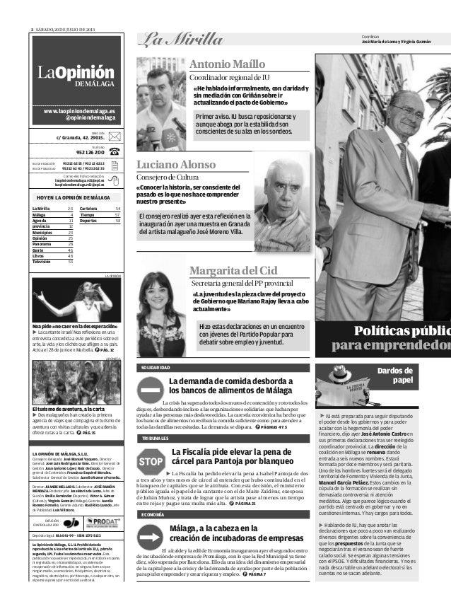 SáBado,20 dE JuLIo dE 20132 LA OPINIÓN DE MÁLAGA,S.L.U. Consejero Delegado: José Manuel Vaquero. Director General: José Lu...
