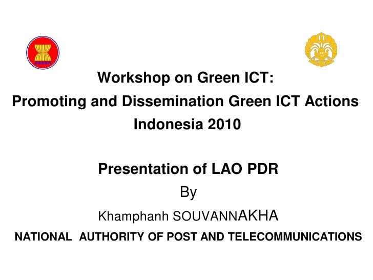 Workshop on Green ICT:           Promoting and Dissemination Green ICT Actions                             Indonesia      ...