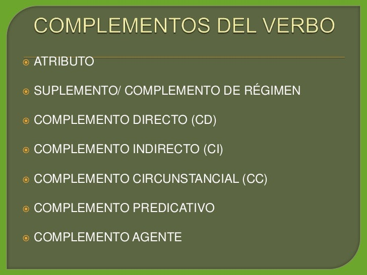 ATRIBUTO        SUPLEMENTO/ COMPLEMENTO DE RÉGIMEN        COMPLEMENTO DIRECTO (CD)        COMPLEMENTO INDIRECTO (CI)  ...