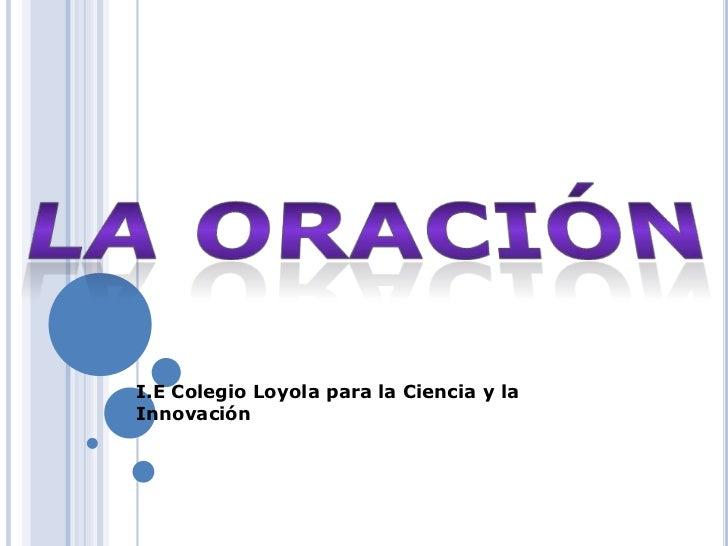 I.E Colegio Loyola para la Ciencia y laInnovación