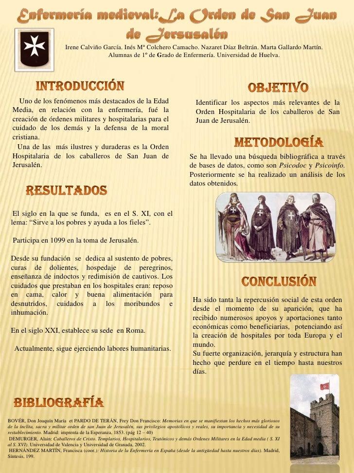 Enfermería medieval:La Orden de San Juan de Jersusalén<br />Irene Calviño García. Inés Mª Colchero Camacho. Nazaret Díaz B...