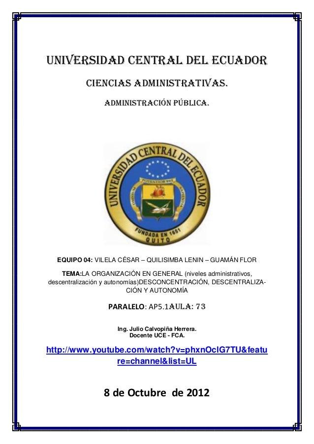 UNIVERSIDAD CENTRAL DEL ECUADOR          CIENCIAS ADMINISTRATIVAS.                ADMINISTRACIÓN PÚBLICA.  EQUIPO 04: VILE...