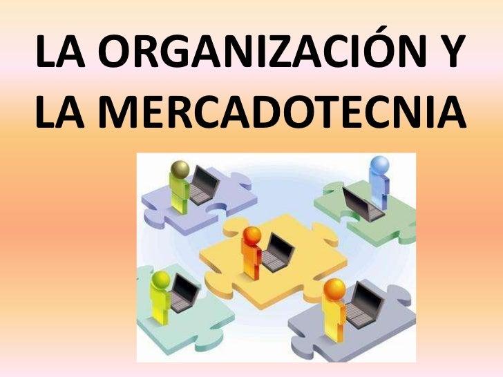 LA ORGANIZACIÓN YLA MERCADOTECNIA