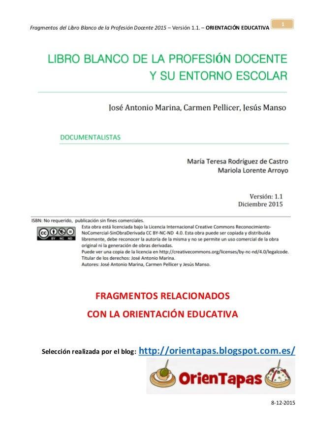 Fragmentos del Libro Blanco de la Profesión Docente 2015 – Versión 1.1. – ORIENTACIÓN EDUCATIVA 1 FRAGMENTOS RELACIONADOS ...