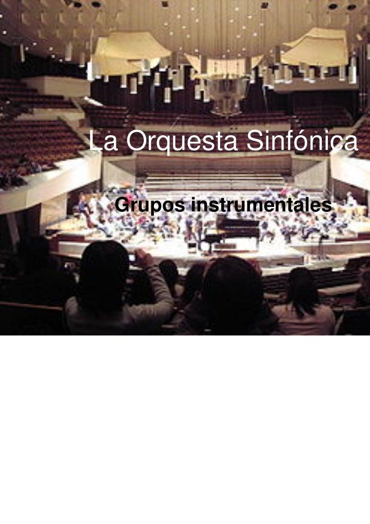 La Orquesta Sinfónica  Grupos instrumentales
