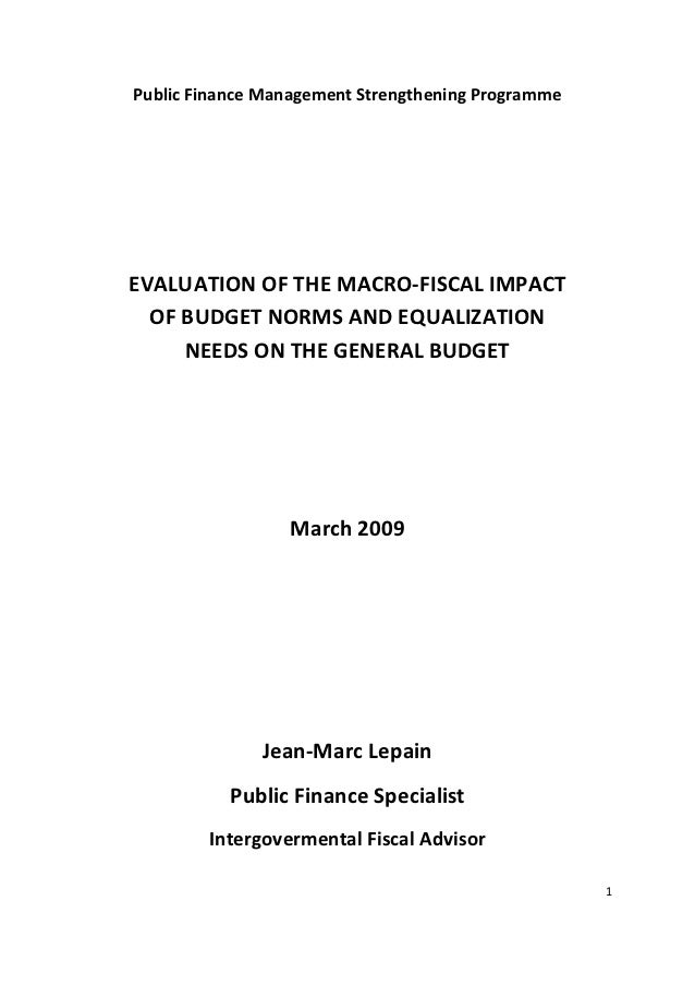Public Finance Management Strengthening ProgrammeEVALUATION OF THE MACRO-FISCAL IMPACT  OF BUDGET NORMS AND EQUALIZATION  ...