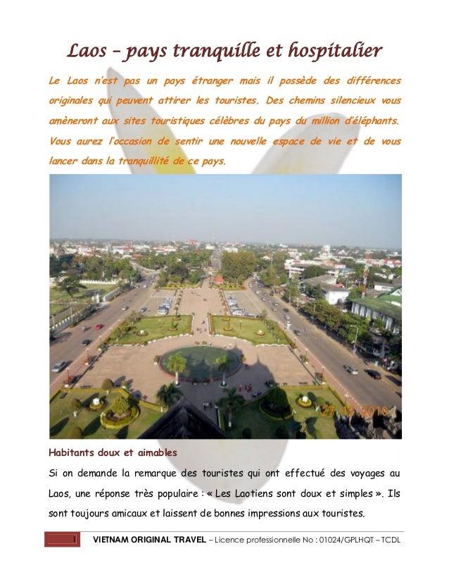 Laos – pays tranquille et hospitalier Le Laos n'est pas un pays étranger mais il possède des différences originales qui pe...