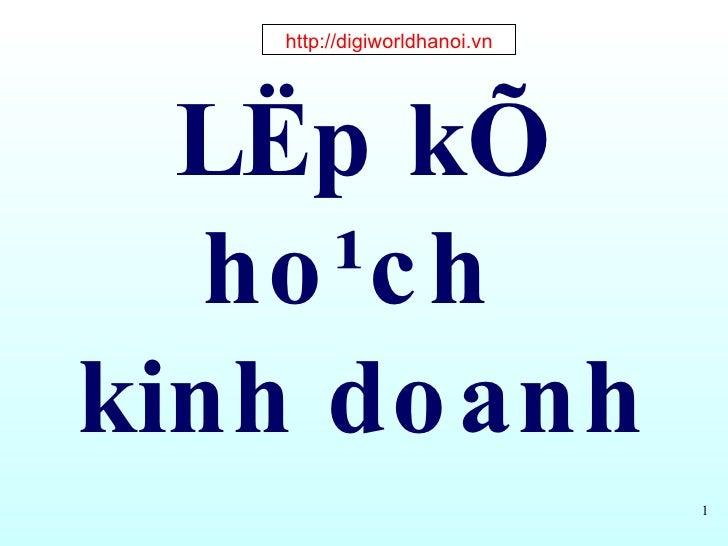 LËp kÕ ho¹ch  kinh doanh http://digiworldhanoi.vn