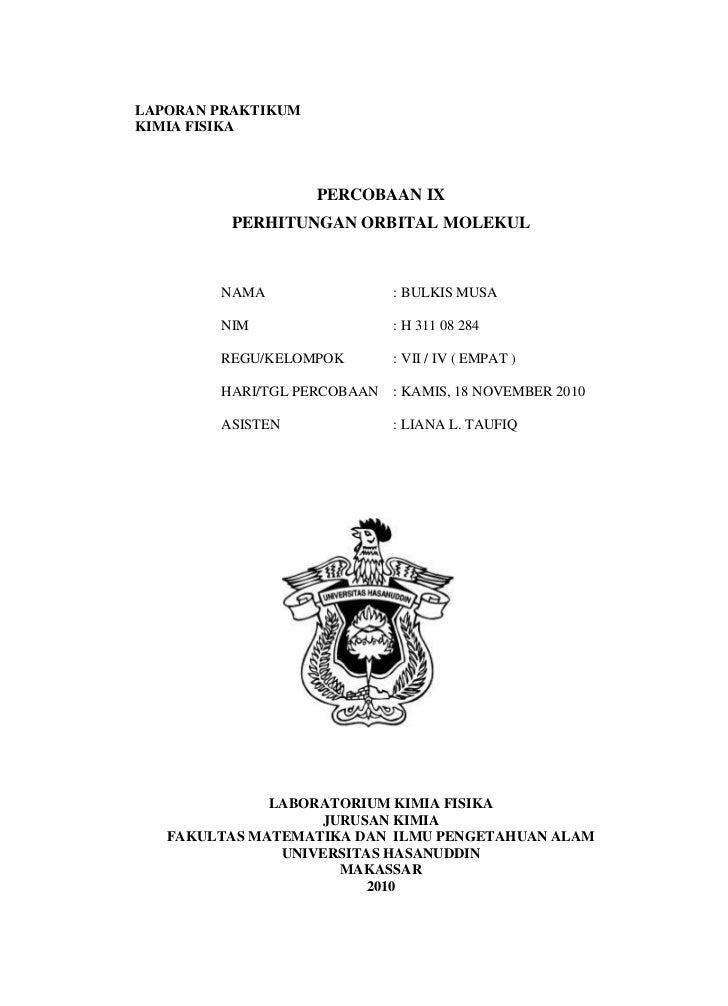 LAPORAN PRAKTIKUM<br />KIMIA FISIKA<br />PERCOBAAN IX<br />PERHITUNGAN ORBITAL MOLEKUL<br />                        NAMA  ...