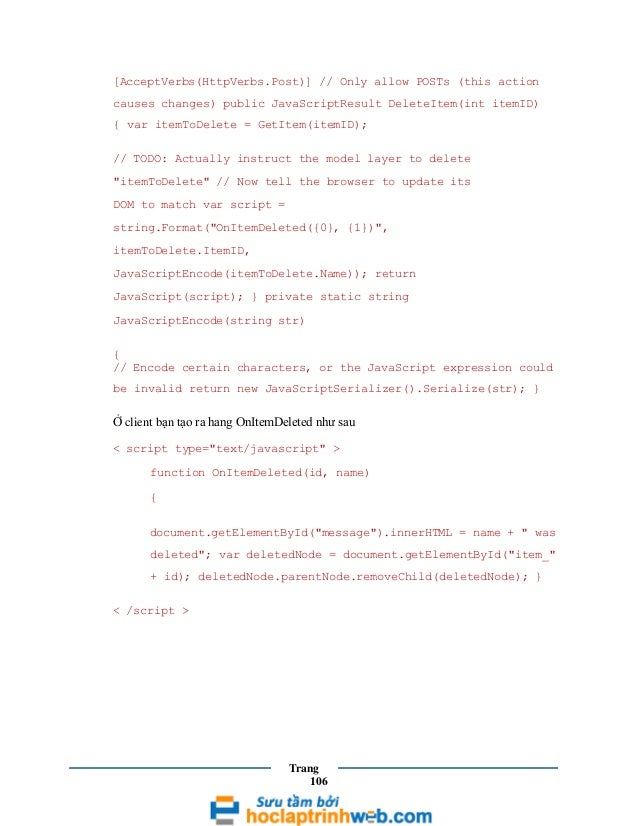 [AcceptVerbs(HttpVerbs.Post)] // Only allow POSTs (this action causes changes) public JavaScriptResult DeleteItem(int item...