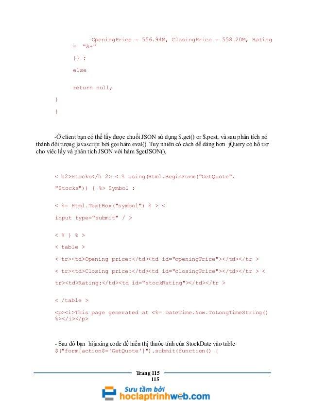 """=  OpeningPrice = 556.94M, ClosingPrice = 558.20M, Rating """"A+""""  }} ; else return null; } }  -Ở client bạn có thể lấy được ..."""