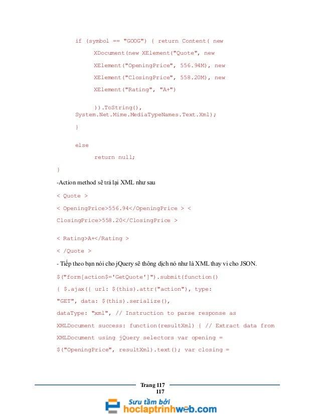"if (symbol == ""GOOG"") { return Content( new XDocument(new XElement(""Quote"", new XElement(""OpeningPrice"", 556.94M), new XEl..."