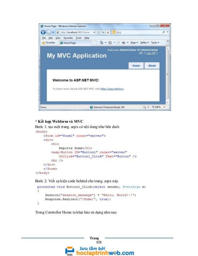* Kết hợp Webform và MVC Bước 1: tạo một trang .aspx có nội dung như bên dưới  Bước 2: Viết sự kiện code behind cho trang ...