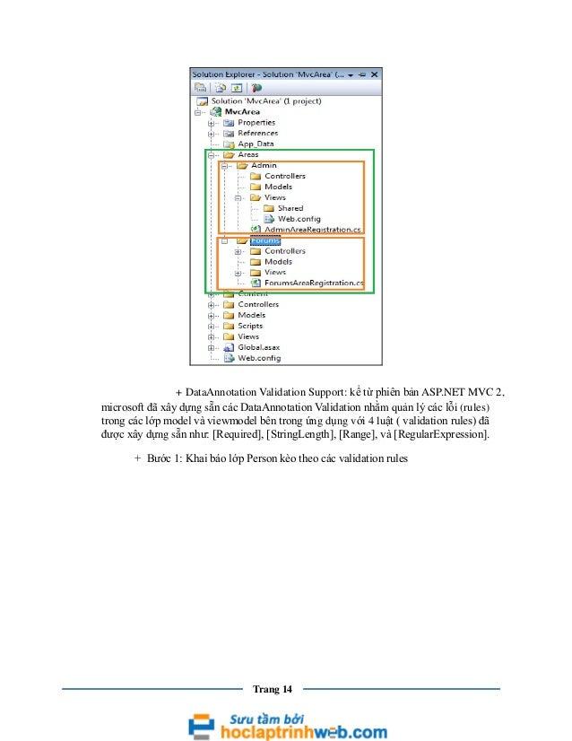 + DataAnnotation Validation Support: kể từ phiên bản ASP.NET MVC 2, microsoft đã xây dựng sẵn các DataAnnotation Validatio...