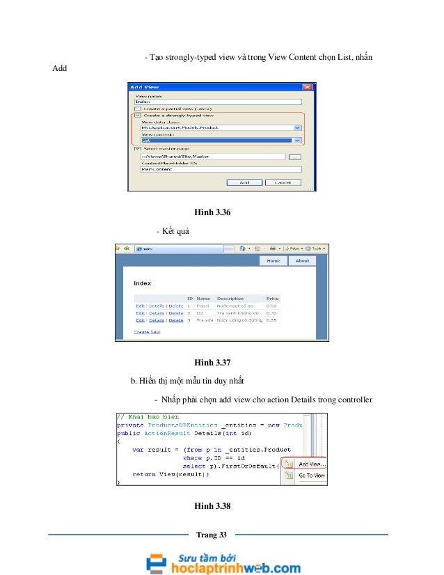 - Tạo strongly-typed view và trong View Content chọn List, nhấn Add  Hình 3.36 - Kết quả  Hình 3.37 b. Hiển thị một mẫu ti...
