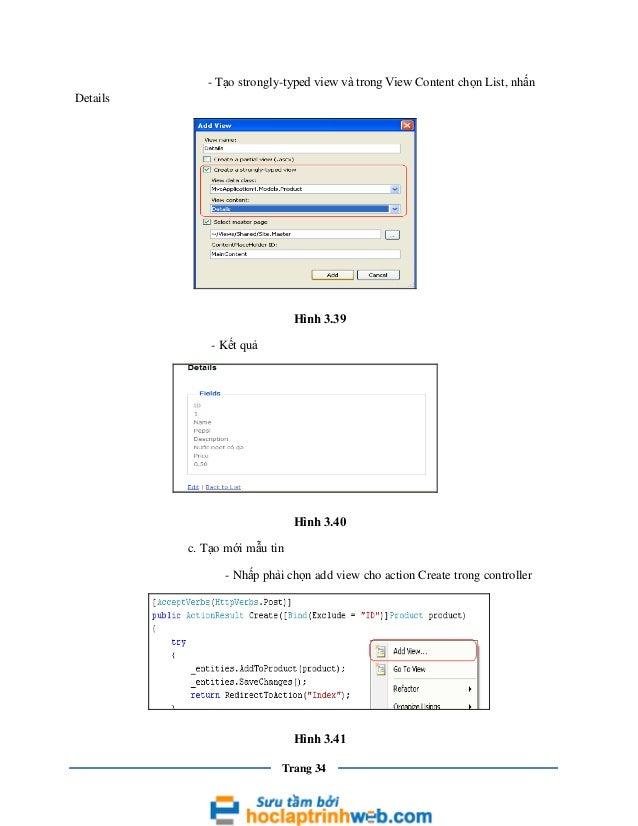 - Tạo strongly-typed view và trong View Content chọn List, nhấn Details  Hình 3.39 - Kết quả  Hình 3.40 c. Tạo mới mẫu tin...