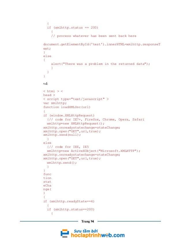 { if (xmlhttp.status == 200) { // process whatever has been sent back here document.getElementById('test').innerHTML=xmlht...