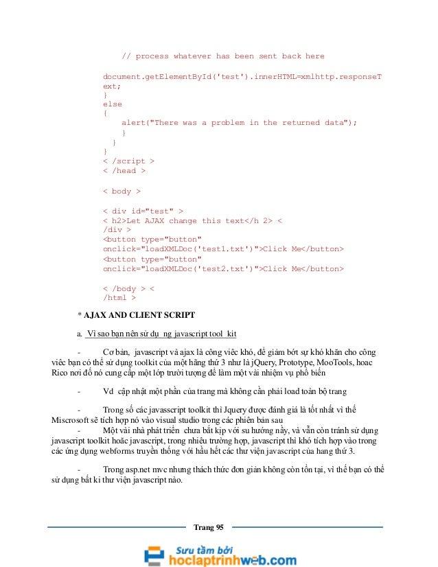 // process whatever has been sent back here document.getElementById('test').innerHTML=xmlhttp.responseT ext; } else { aler...