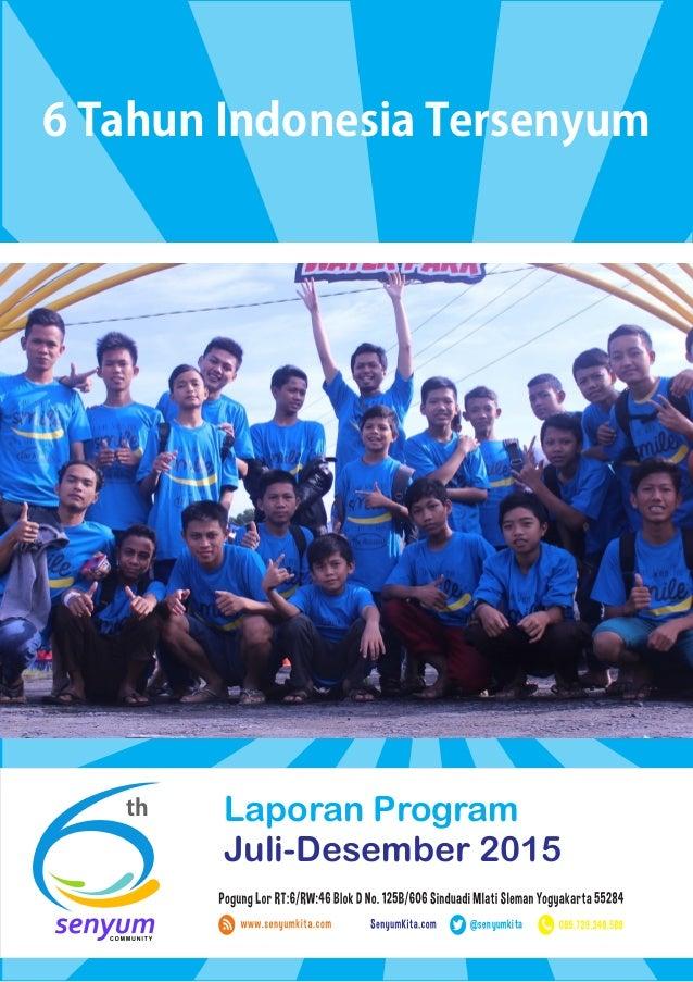 6 Tahun Indonesia Tersenyum th Laporan Program Juli-Desember 2015 @senyumkita