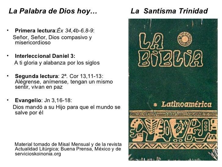 La Palabra de Dios hoy…  La  Santísma Trinidad   <ul><li>Primera lectura : Éx 34,4b-6.8-9 :  </li></ul><ul><li>Señor, Seño...