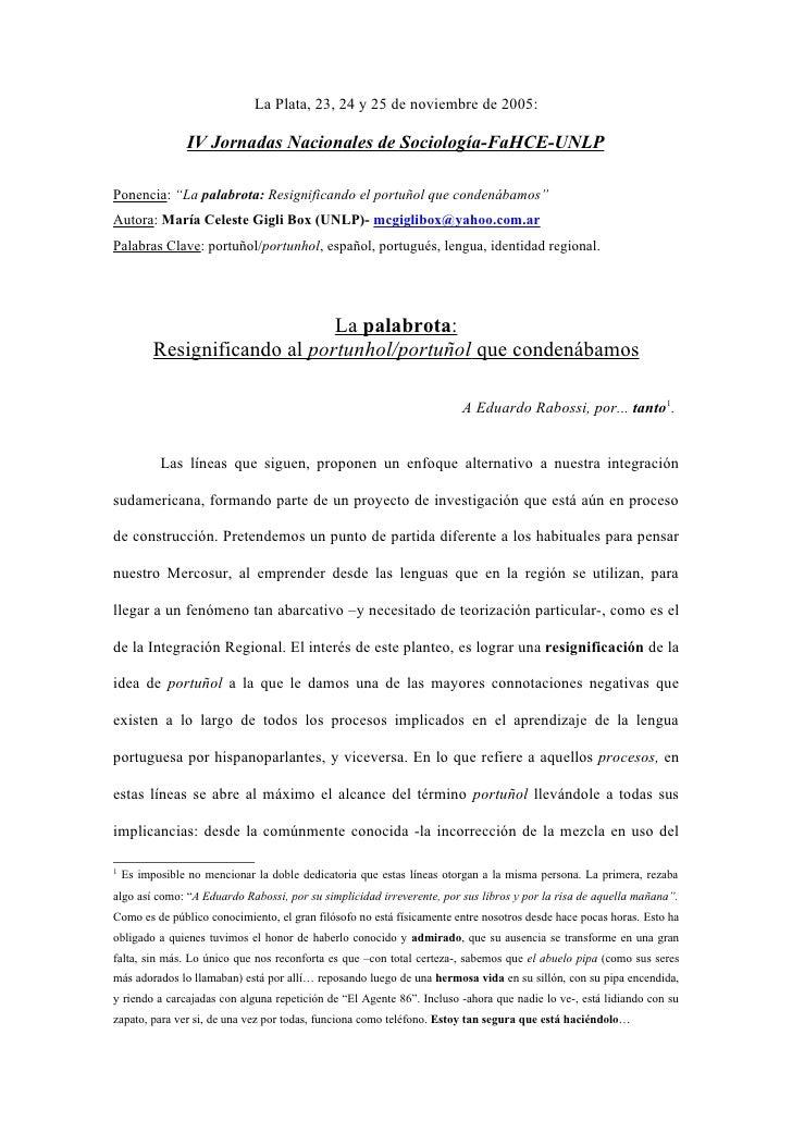 """La Plata, 23, 24 y 25 de noviembre de 2005:                  IV Jornadas Nacionales de Sociología-FaHCE-UNLP  Ponencia: """"L..."""