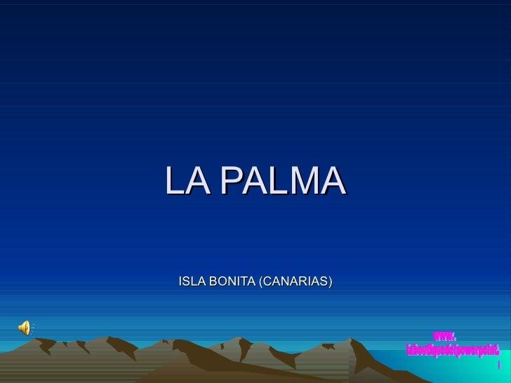LA PALMA ISLA BONITA (CANARIAS) www. laboutiquedelpowerpoint. com