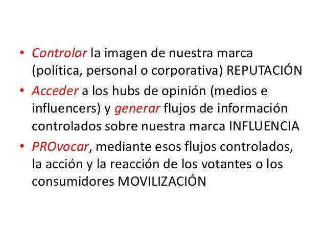 1. REPUTACIÓN Controlar la imagen de nuestra marca (política, personal o corporativa)