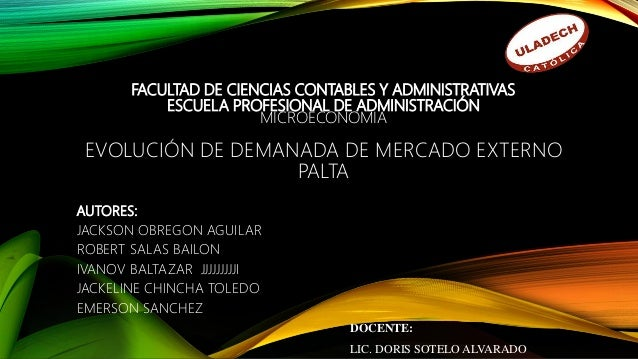 FACULTAD DE CIENCIAS CONTABLES Y ADMINISTRATIVAS ESCUELA PROFESIONAL DE ADMINISTRACIÓN MICROECONOMIA EVOLUCIÓN DE DEMANADA...
