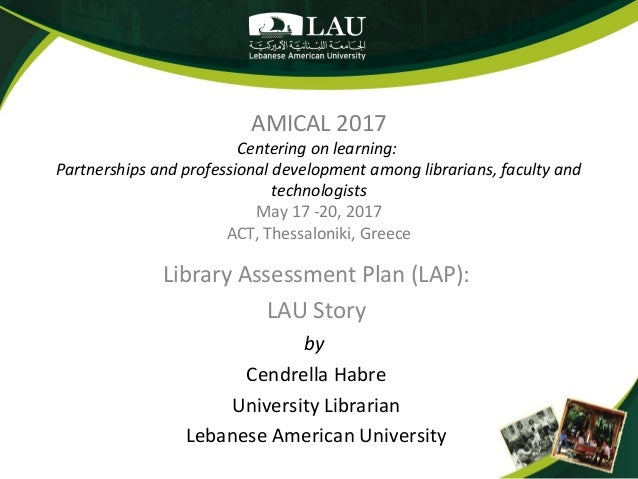 AMICAL 2017 Centering on learning: Partnerships and professional development among librarians, faculty and technologists M...