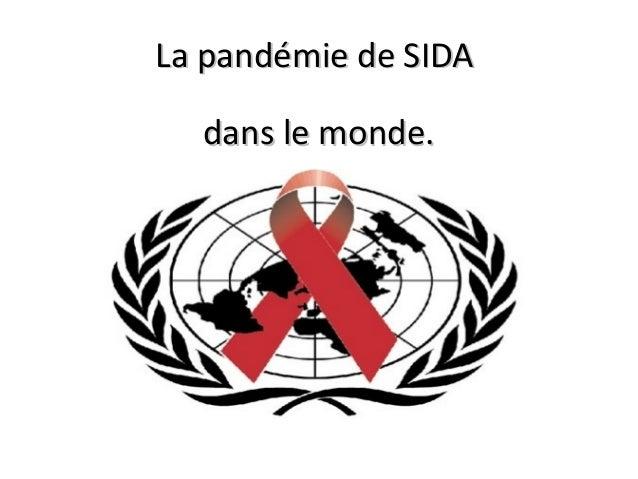 La pandémie de SIDA dans le monde.