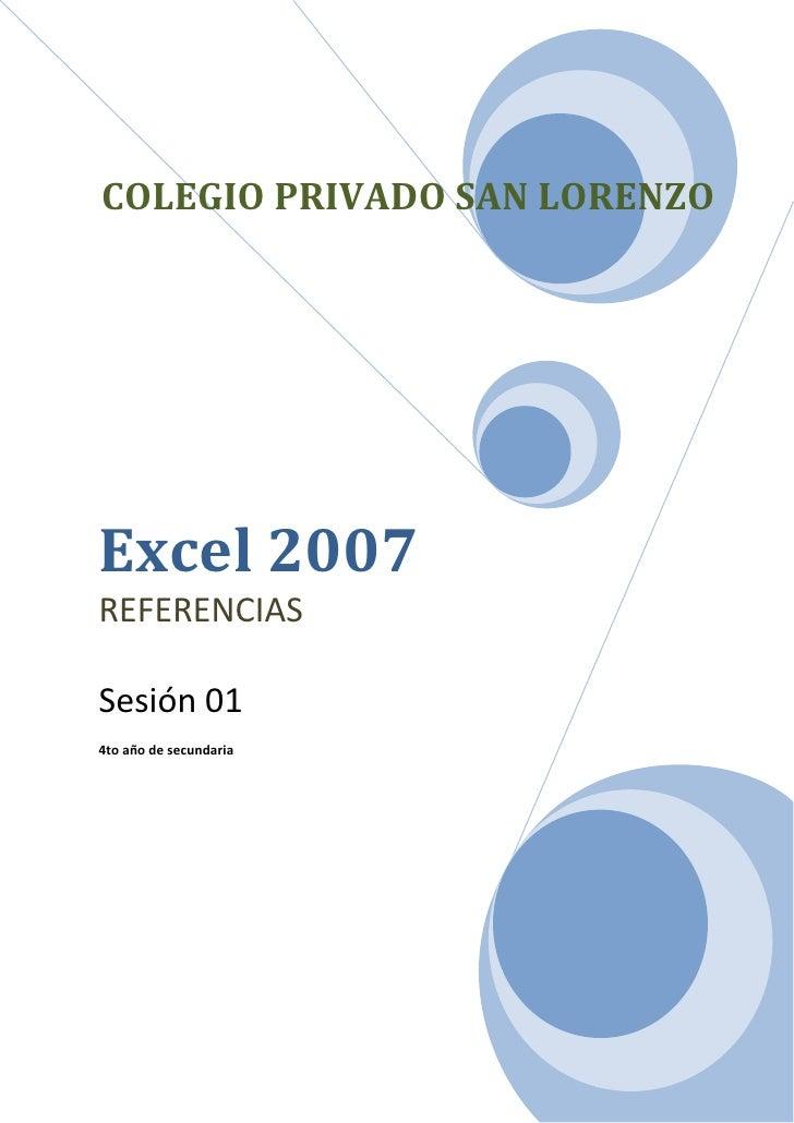 COLEGIO PRIVADO SAN LORENZOExcel 2007REFERENCIASSesión 014to año de secundaria