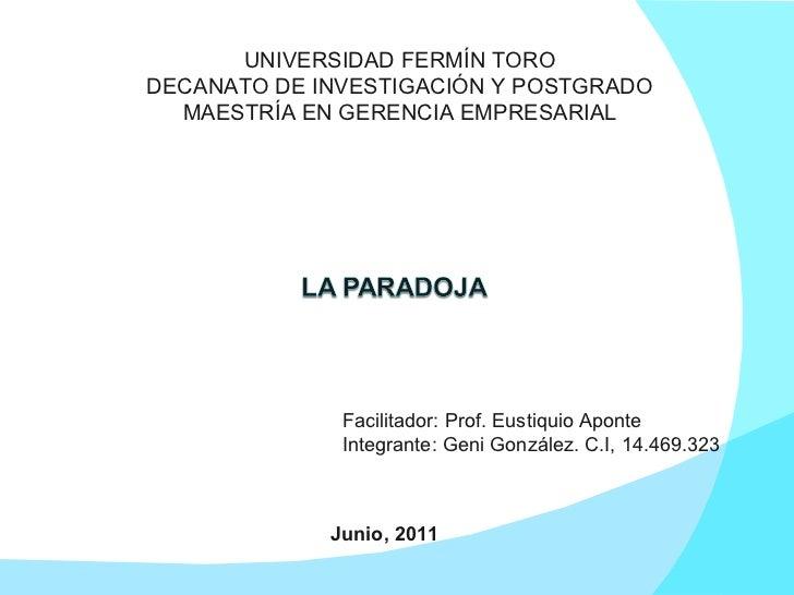UNIVERSIDAD FERMÍN TORO DECANATO DE INVESTIGACIÓN Y POSTGRADO MAESTRÍA EN GERENCIA EMPRESARIAL Facilitador: Prof. Eustiqui...