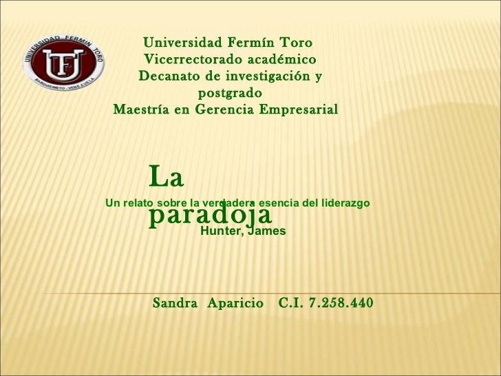 La paradoja Universidad Fermín Toro   Vicerrectorado académico Decanato de investigación y postgrado Maestría en Gerencia ...