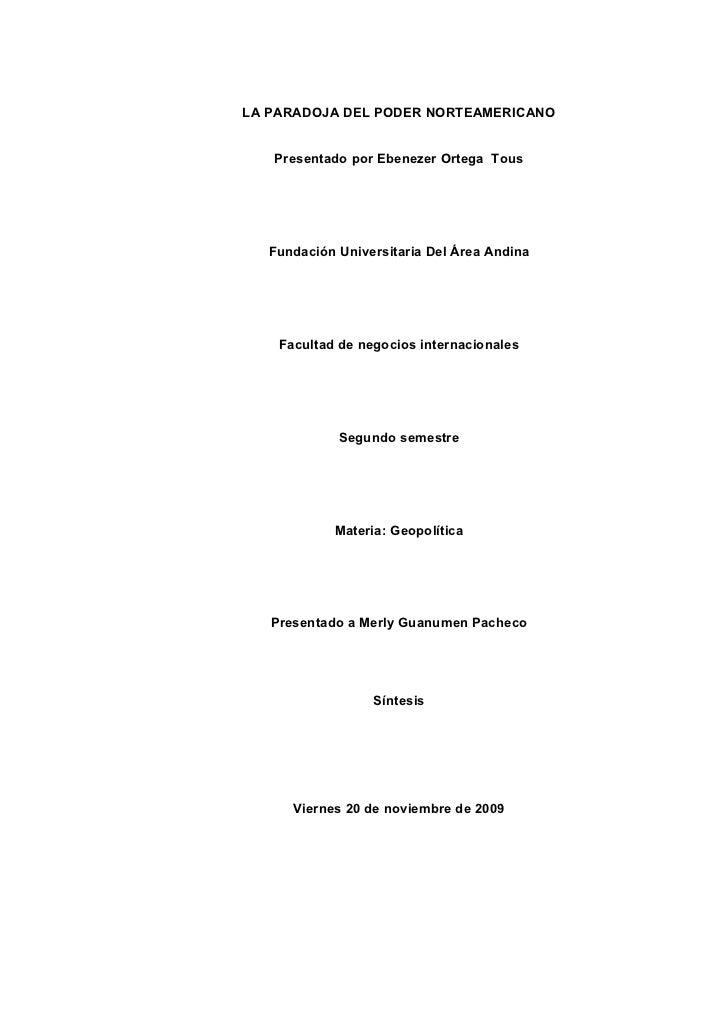 LA PARADOJA DEL PODER NORTEAMERICANO      Presentado por Ebenezer Ortega Tous        Fundación Universitaria Del Área Andi...
