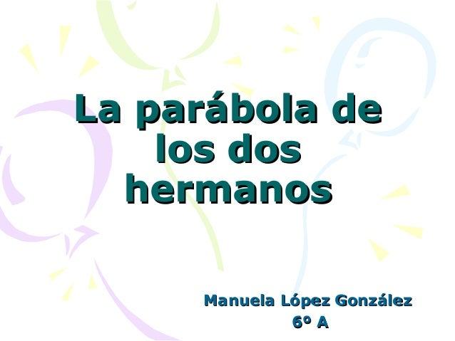 La parábola de los dos hermanos Manuela López González 6º A